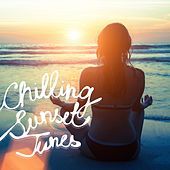Play & Download Chilling Sunset Tunes by Various Artists | Napster