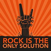 Rock Is the Only Solution by Various Artists