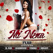 Play & Download Mi Nena (feat. El Juez, J Rodriguez, Veneno & J Melody) by Fear | Napster