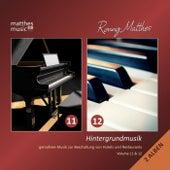 Hintergrundmusik, Vol. 11 & 12 - Gemafreie Musik zur Beschallung von Hotels & Restaurants (inkl. Klaviermusik) by Ronny Matthes