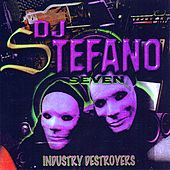 Play & Download Dj Stefano  Seven Industry Destroyers by Various Artists | Napster