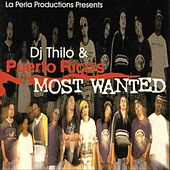 Puerto Rico Most Wanted Dj Thilo by Various Artists