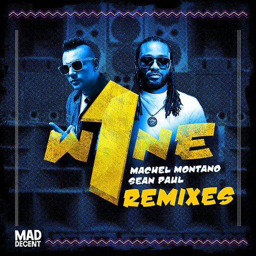 Play & Download One Wine (feat. Major Lazer) (Remixes) by Machel Montano | Napster