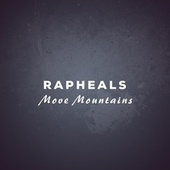 Move Mountain by The Raphaels