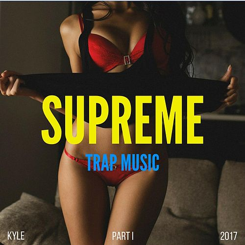 Supreme Part I by Kyle