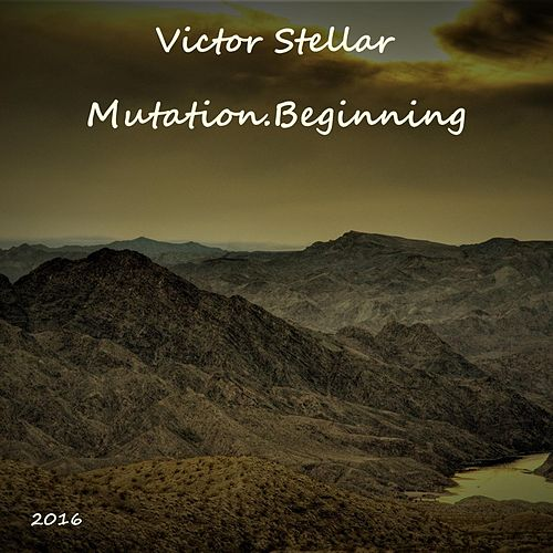 Mutation.Beginning by Victor Stellar