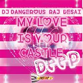 My Love Is Your Castle (Deep) by DJ Dangerous Raj Desai