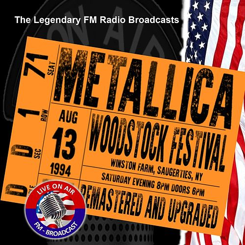 Legendary FM Broadcasts - Woodstock Festival , NY 13th August 1994 di Metallica