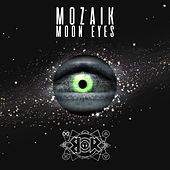 Moon Eyes by Mozaik
