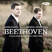 Play & Download Beethoven: Violin Sonatas No. 6 & 9 'Kreutzer' by Andrew Armstrong | Napster