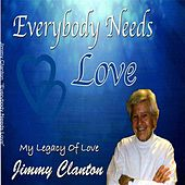 Everybody Needs Love by Jimmy Clanton