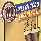 Play & Download Diez en Todo Tropical by Various Artists | Napster