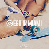 Ego in Miami Wmc 2017 Selected by Addal by Various Artists