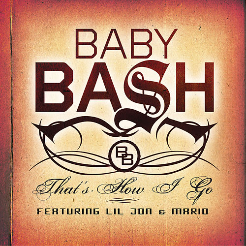 Play & Download That's How I Go by Baby Bash | Napster