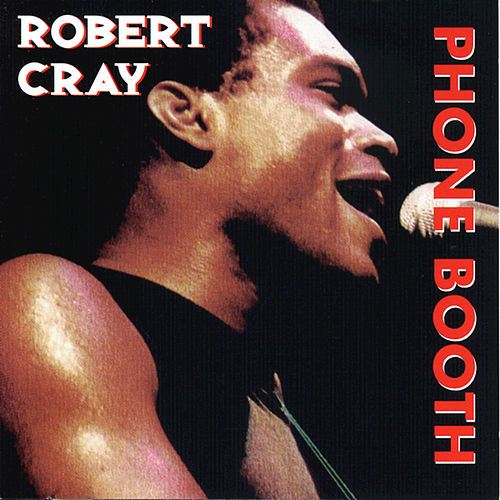 Play & Download Heritage Of The Blues: Phone Booth by Robert Cray | Napster