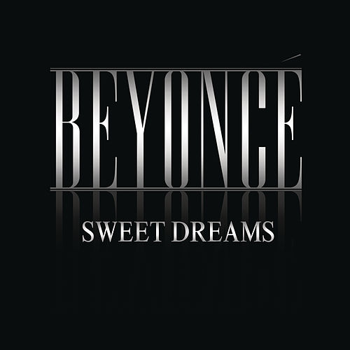 Play & Download Sweet Dreams by Beyoncé | Napster