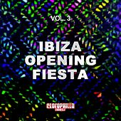 Play & Download Ibiza Opening Fiesta, Vol. 3 by Various Artists | Napster