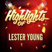 Highlights of Lester Young, Vol. 1 von Lester Young