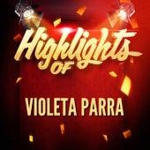 Highlights of Violeta Parra de Violeta Parra