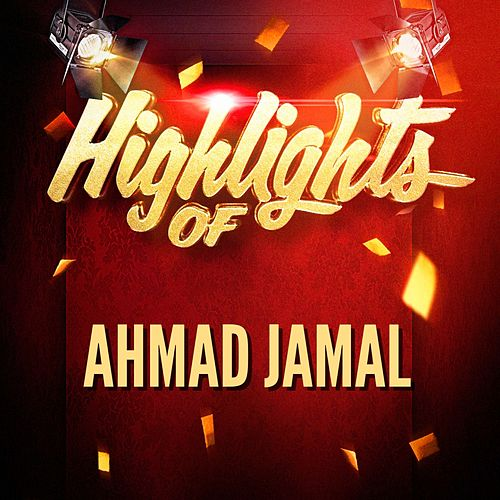 Highlights of Ahmad Jamal by Ahmad Jamal