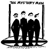 Play & Download The Mystery Men by Mystery Men | Napster