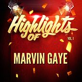 Highlights of Marvin Gaye, Vol. 1 by Marvin Gaye