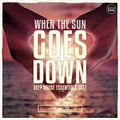 Play & Download When The Sun Goes Down, Vol. 6 (Deep House Essentials 2017) by Various Artists | Napster
