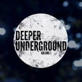 Deeper Underground, Vol. 1 (Deep House beyond the mainstream) by Various Artists