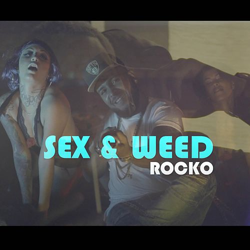 Play & Download Sex and Weed by Rocko | Napster