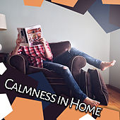 Play & Download Calmness in Home – Relaxation Music for Rest, Instrumental Sounds After Work, Deep Sleep, Mozart, Beethoven, Stress Relief by Entspannung Stressabbau Kollektiv   Napster
