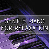 Play & Download Gentle Piano for Relaxation – Instrumental Songs to Rest, Deep Sleep, Anti Sress Music, Classical Songs for Relaxation by Relaxing Piano Music Consort | Napster