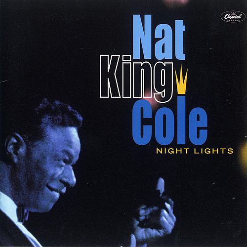 Play & Download Night Lights by Nat King Cole | Napster