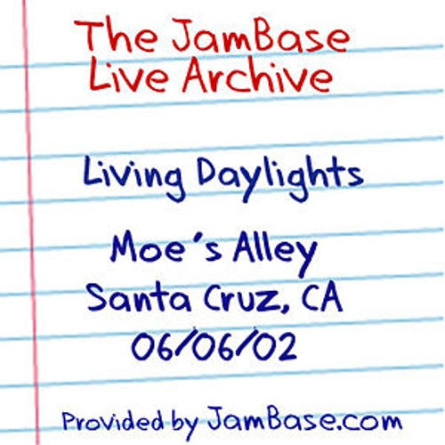 Play & Download 06-06-02 - Moe's Alley - Santa Cruz, CA by Living Daylights | Napster
