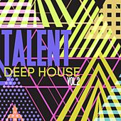 Talent Deep House, Vol. 2 by Various Artists