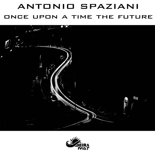 Once Upon a Time the Future by Antonio Spaziani