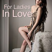 For Ladies In Love von Various Artists