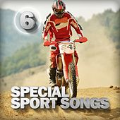 Play & Download Special Sport Songs 6 by Various Artists | Napster