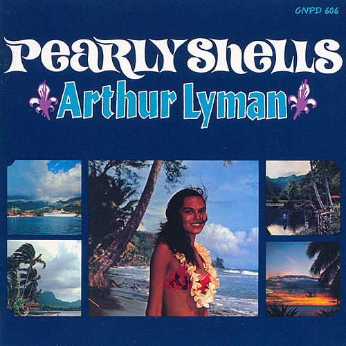 Pearly Shells by Arthur Lyman