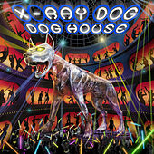 Play & Download Dog House by X-Ray Dog | Napster