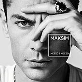 Play & Download Mezzo e mezzo by Maksim | Napster