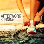 Play & Download Afterwork Running, Vol. 3 (Finest Motivation Beats) by Various Artists | Napster