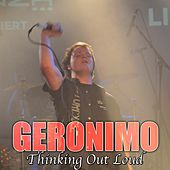 Play & Download Thinking out Loud by Geronimo | Napster