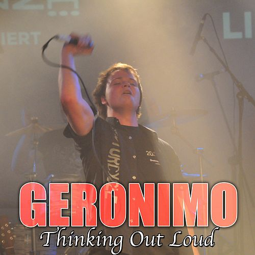 Thinking out Loud by Geronimo