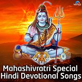 Play & Download Mahashivratri Special - Hindi Devotional Songs by Various Artists | Napster