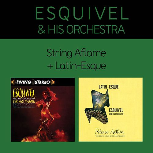 Strings Aflame + Latin-Esque (Bonus Track Version) by Esquivel
