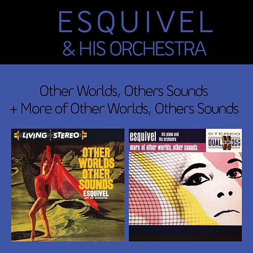 Play & Download Other Worlds, Other Sounds + More of Other Worlds, Other Sounds (Bonus Track Version) by Esquivel | Napster