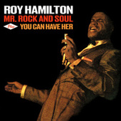 Mr. Rock and Soul + You Can Have Her (Bonus Track Version) by Roy Hamilton