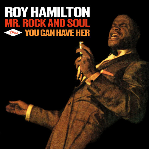 Play & Download Mr. Rock and Soul + You Can Have Her (Bonus Track Version) by Roy Hamilton | Napster