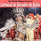 Play & Download The World's Biggest Carnaval, Carnaval De Salvador da Bahia (Brasil) by Various Artists | Napster