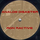 Analog Disaster by Ron Ractive